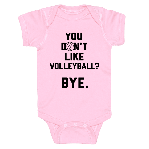 You Don't Like Volleyball? Baby Onesy