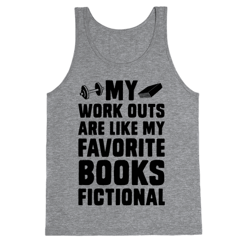 My Workouts are Like My Favorite Books, Fictional (Blue) Tank Top