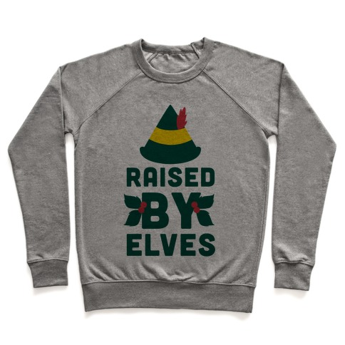 Raised By Elves Pullover