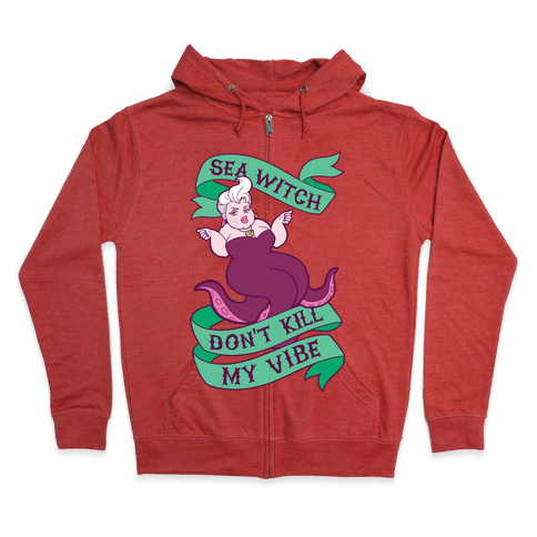 Sea Witch Don't Kill My Vibe Zip Hoodie