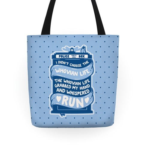 I Didn't Choose The Whovian Life Tote
