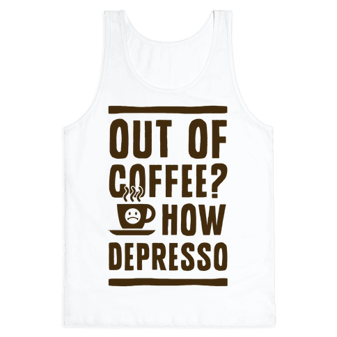 Out of Coffee? How Depresso