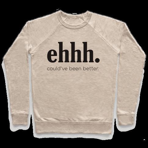 Ehhh. Pullover
