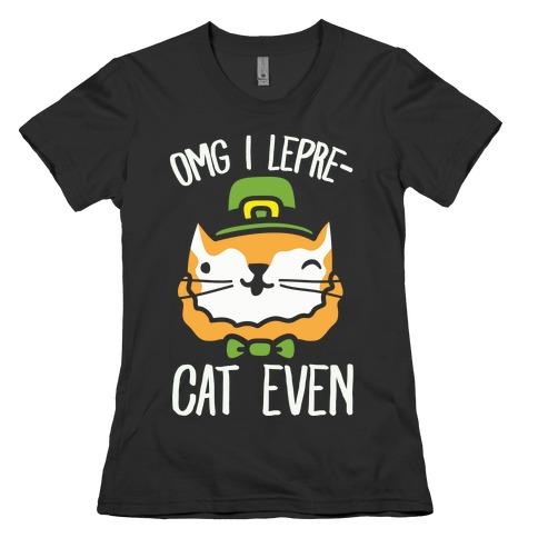 OMG I Lepre-Cat Even Womens T-Shirt
