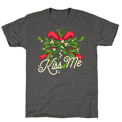 Mistletoe Kiss Me T-Shirt
