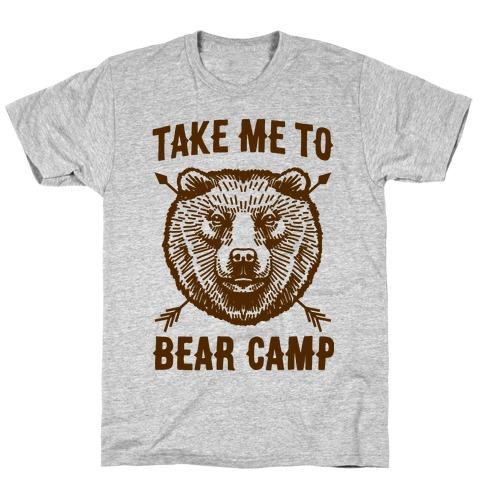 Take Me to Bear Camp T-Shirt
