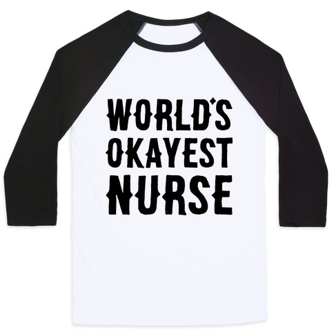 World's Okayest Nurse Baseball Tee