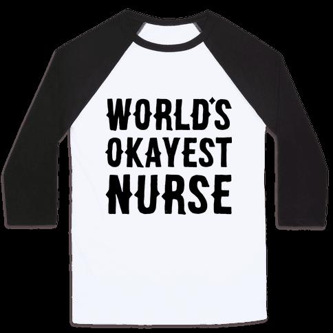 World's Okayest Nurse Baseball Tee