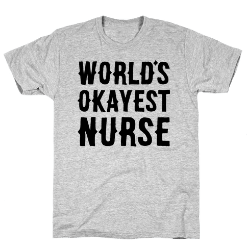 World's Okayest Nurse Mens T-Shirt