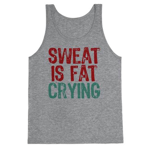 Sweat it off! Tank Top