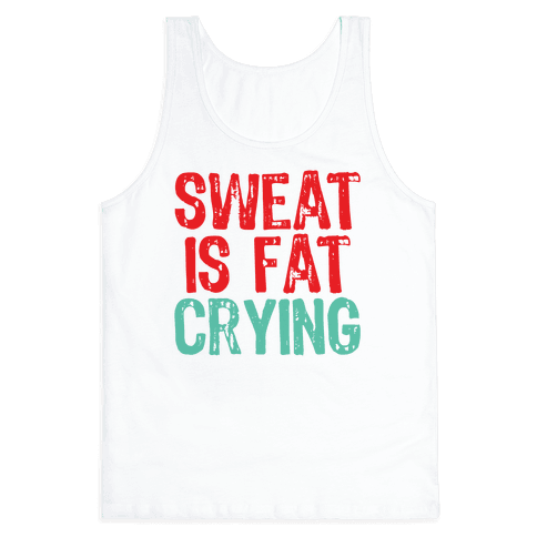 Sweat it off!