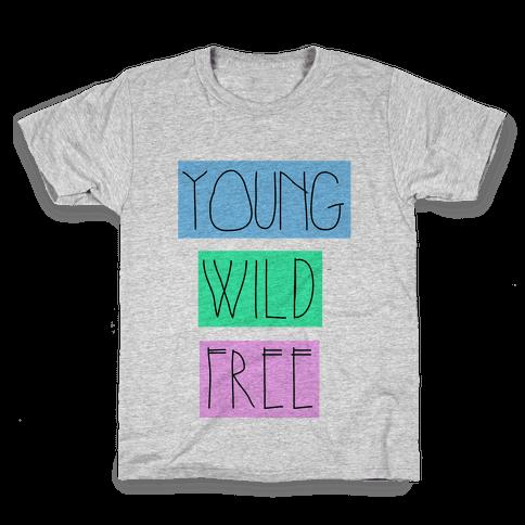 Young Wild Free Kids T-Shirt