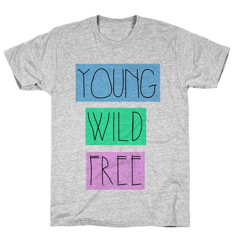 Young Wild Free Mens T-Shirt