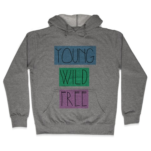 Young Wild Free Hooded Sweatshirt
