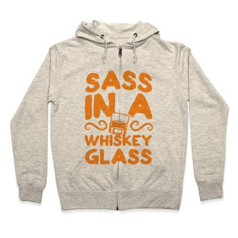 Sass in a Whiskey Glass Zip Hoodie