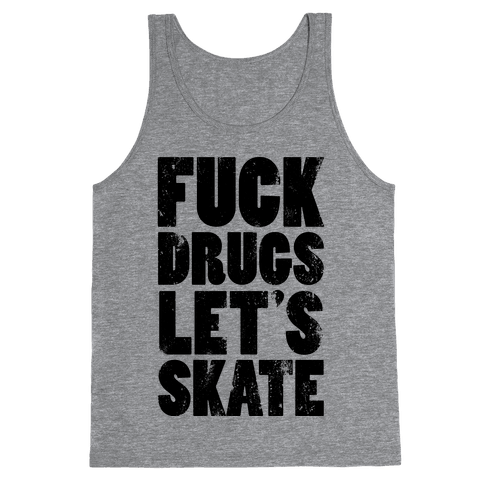 F*** Drugs Let's Skate Tank Top