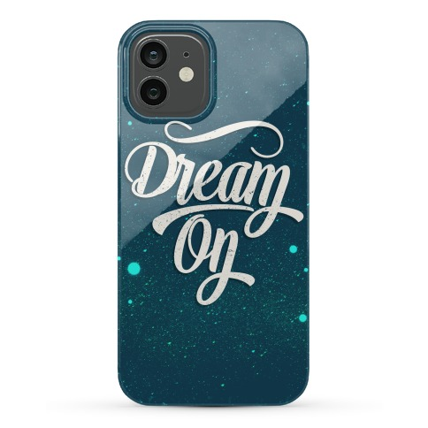 Dream On Phone Case