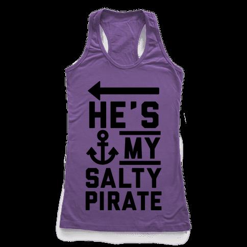 He's My Salty Pirate Racerback Tank Top