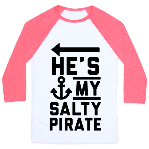 He's My Salty Pirate Baseball Tee