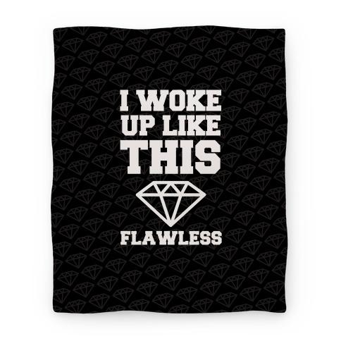 I Woke Up Like This Blanket