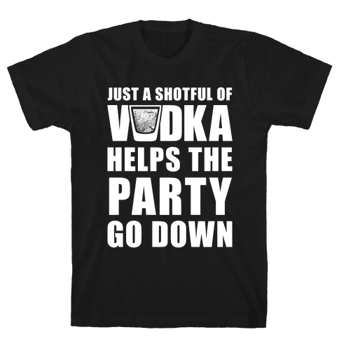 Just a Shotful of Vodka (White Ink) Mens T-Shirt