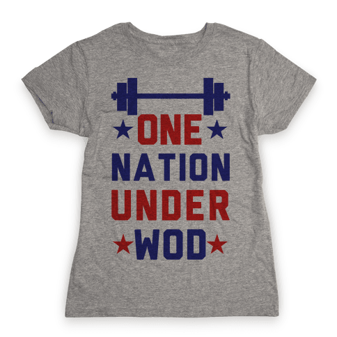 One Nation Under WOD Womens T-Shirt