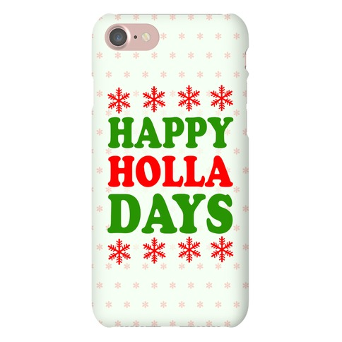 Happy Holla Days Phone Case