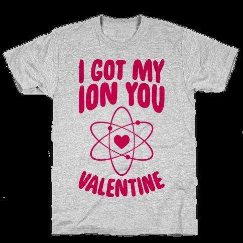 I Got My Ion You, Valentine Mens T-Shirt