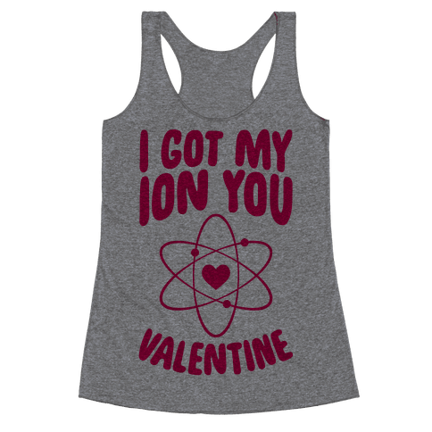 I Got My Ion You, Valentine Racerback Tank Top