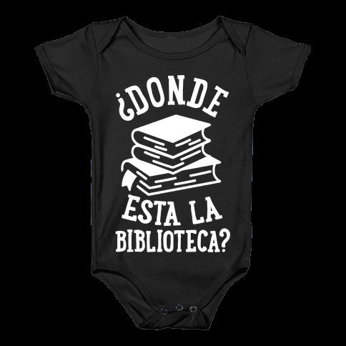 Donde Esta La Biblioteca Baby Onesy