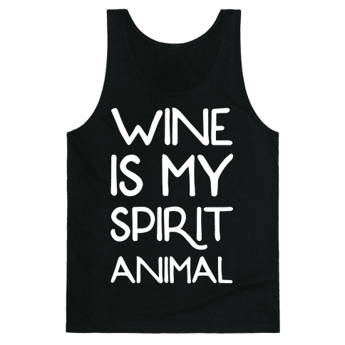 Wine Is My Spirit Animal Tank Top