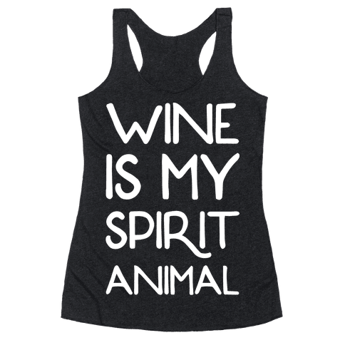 Wine Is My Spirit Animal Racerback Tank Top