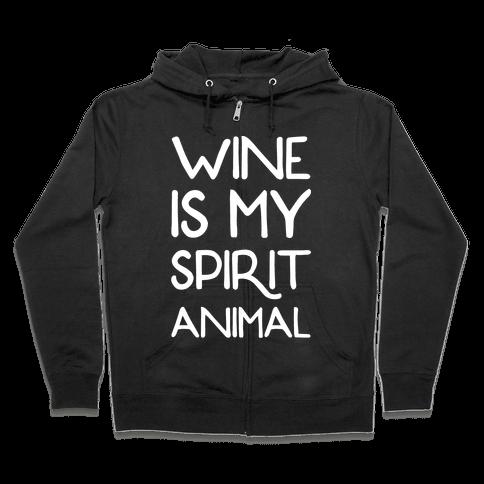 Wine Is My Spirit Animal Zip Hoodie