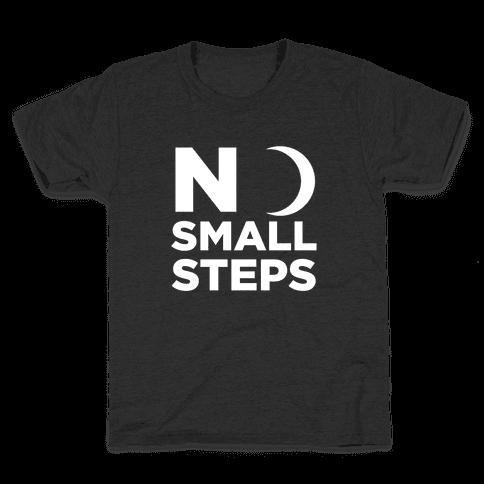 No Small Steps Kids T-Shirt