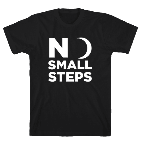 No Small Steps Mens T-Shirt