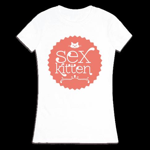 Sex Kitten Womens T-Shirt