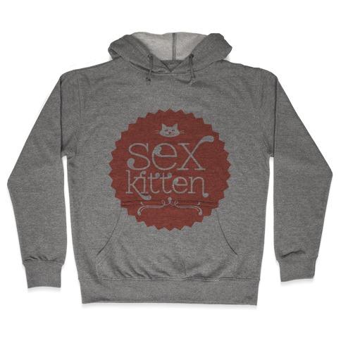 Sex Kitten Hooded Sweatshirt