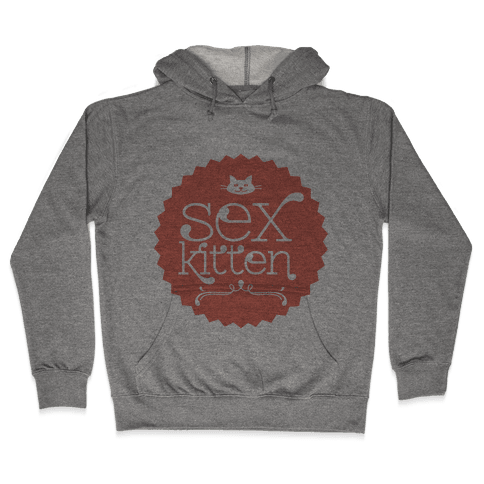 Sex Kitten Hooded Sweatshirt
