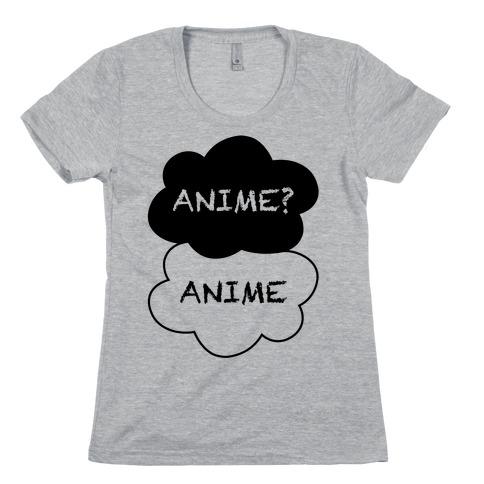 Anime? Anime. Womens T-Shirt