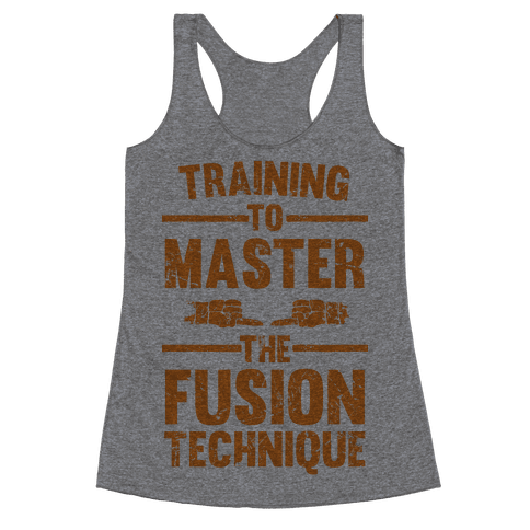 Training To Master The Fusion Technique Racerback Tank Top