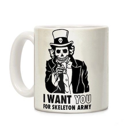 I Want You to Join Skeleton Army Coffee Mug