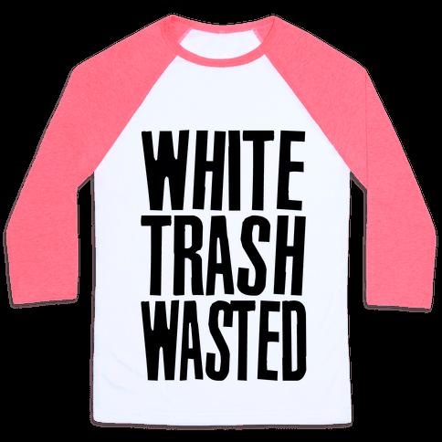 White Trash Wasted Baseball Tee