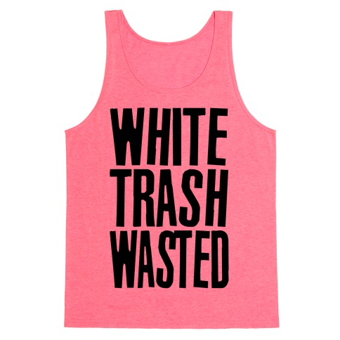 White Trash Wasted Tank Top