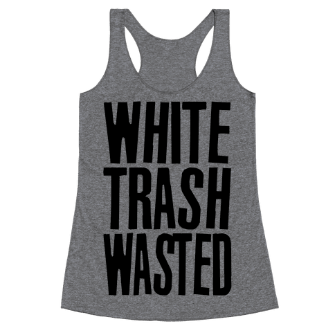 White Trash Wasted Racerback Tank Top