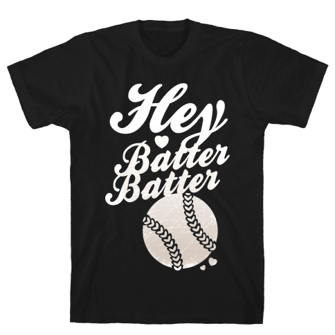 Hey Batter Batter (White Ink) Mens T-Shirt