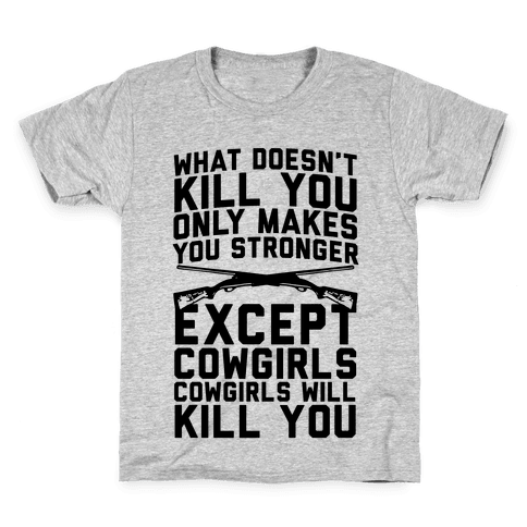 Cowgirls Will Kill You Kids T-Shirt
