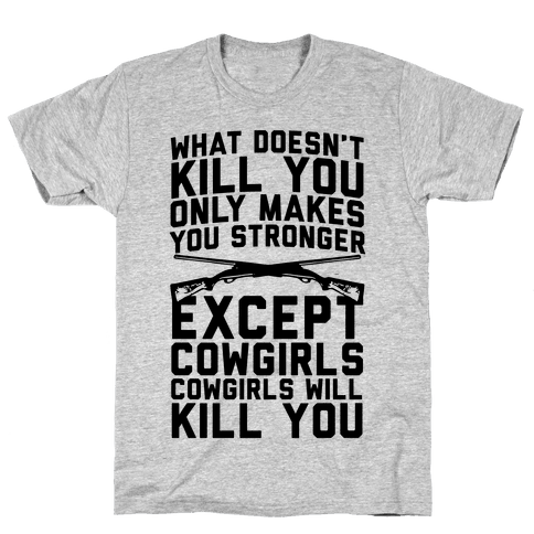 Cowgirls Will Kill You Mens T-Shirt