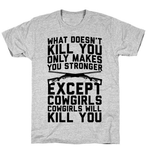 Cowgirls Will Kill You Mens/Unisex T-Shirt
