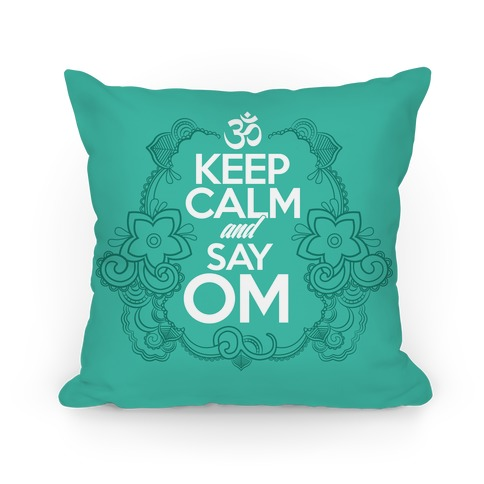 Keep Calm And Say OM Pillow
