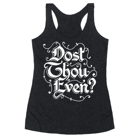 Dost Thou Even? Racerback Tank Top